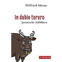In dubio torero: Neue juristische Stilblüten