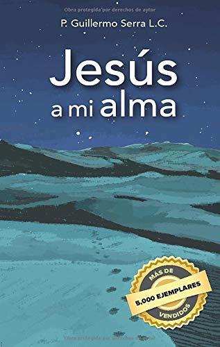 Libro : Jesus A Mi Alma  - Serra L.c., P. Guillermo