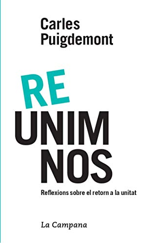 Re-unim-nos (Catalan Edition) por Carles Puigdemont