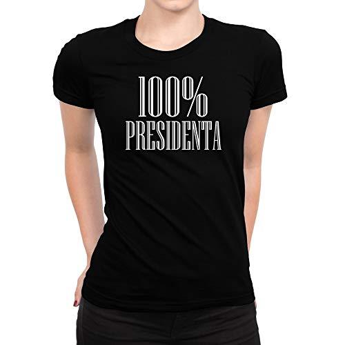 Idakoos 100 Por Ciento Presidenta - Women T-Shirt