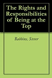 The Rights and Responsibilities of Being at the Top