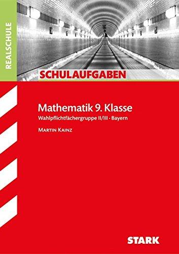 Schulaufgaben Realschule - Mathematik 9. Klasse Gruppe II/III - Bayern