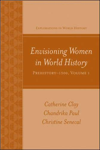 Envisioning Women in World History: Prehistory to 1500 (Explorations in World History)