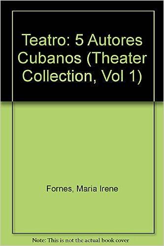 Book Teatro: 5 Autores Cubanos (Theater Collection, Vol 1) (Spanish Edition)