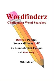 Wordfinderz - Challenging Words Searches: Find 'em, Circle 'em, Up, Down, Left, Right, Diagonal, Wrap by Mike Miller (2014-11-11)