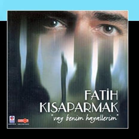 Fatih Kisaparmak Vay Benim Hayallerim Amazon Com Music