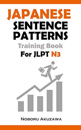 Japanese Sentence Patterns for JLPT N3 : Training Book