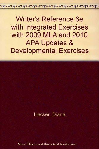 Writer's Reference 6e with Integrated Exercises with 2009 MLA and 2010 APA Updates & Developmental Exercises
