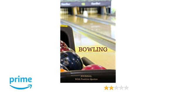 Bowling Journal With Positive Quotes Royal Journal 9781541128187