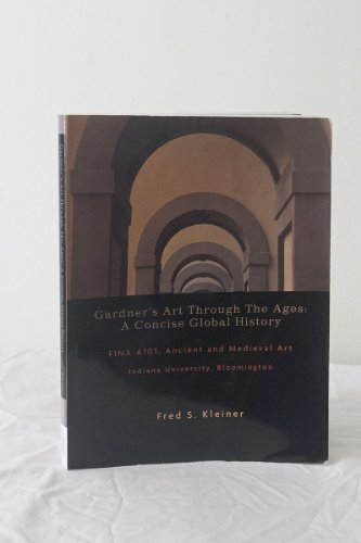 Gardner's Art Through the Ages: A Concise Global History, FINA A101, Ancient and Medieval Art, Indiana University, Bloomington - Bloomington Mall Shopping