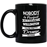 Wellington Name Gifts - Nobody Perfect But Your Name Wellington You're Pretty Coffee Mug - Amazing Birthday Christmas Gift For Men Women - Gag Gifts Tea Cup Black Ceramic 11 Oz