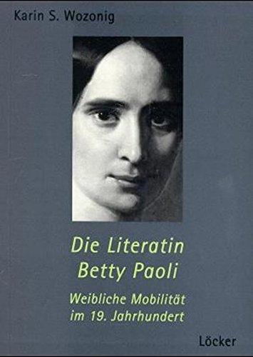 Die Literatin Betty Paoli: Weibliche Mobilität im 19. Jahrhundert