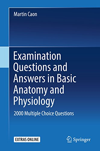 Examination Questions and Answers in Basic Anatomy and Physiology: 2000 Multiple Choice Questions (English Edition)