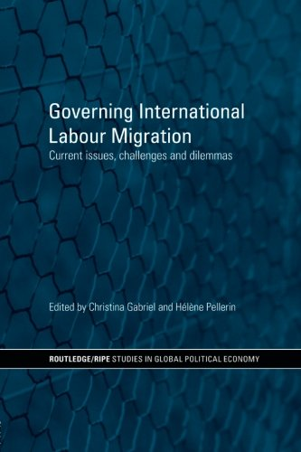 Governing International Labour Migration (RIPE Series in Global Political Economy)