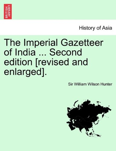 The Imperial Gazetteer of India ... Second edition [revised and enlarged]. Volume IX. ebook