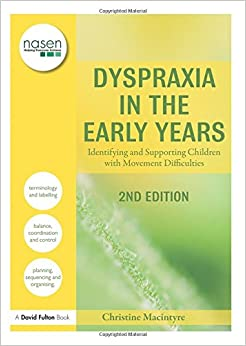 Book Dyspraxia in the Early Years: Identifying and Supporting Children with Movement Difficulties (David Fulton / Nasen)