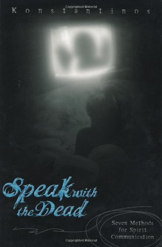 Read Online Speak with the Dead: Seven Methods for Spirit Communication pdf epub