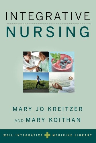 Integrative Nursing (Integrative Medicine Library) (Weil Integrative Medicine Library)