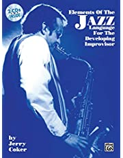 Elements of the jazz language for developing improvisor +cd: Book & CD