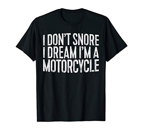 I Don't Snore I Dream I'm A Motorcycle ()