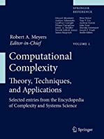 Computational Complexity: Theory, Techniques, and Applications Front Cover