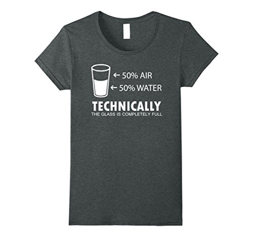 Empty Glass Half (Womens Glass half full T Shirt funny techically not empty sarcastic XL Dark Heather)