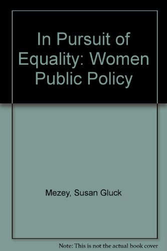In Pursuit of Equality: Women Public Policy
