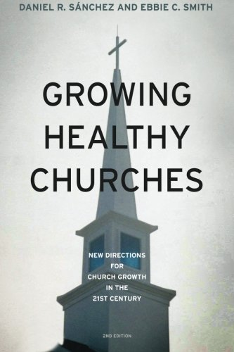 Growing Healthy Churches:: New Directions for Church Growth in the 21st Century