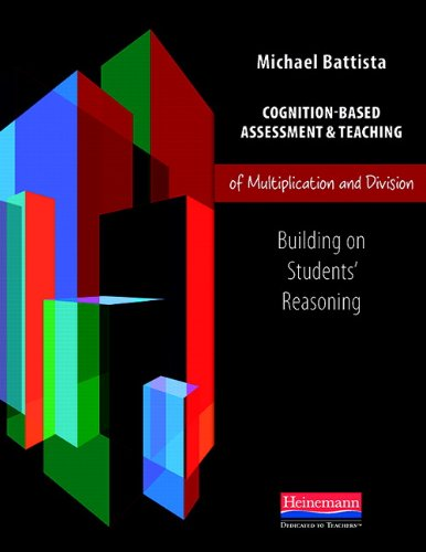 Cognition-Based Assessment & Teaching of Multiplication and Division: Building on Students' Reasoning (Cognition-Based Assessment and Teaching)