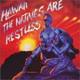 The Natives Are Restless by Hawaii (2001-08-28)