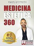 Medicina Estetica 360: Come Mantenere e Preservare La Tua Bellezza Con I Segreti Della Medicina Estetica Moderna (Italian Edition)