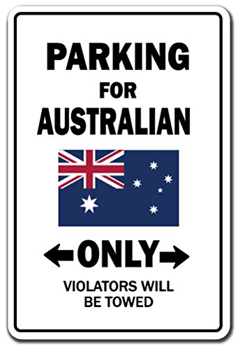 "PARKING FOR AUSTRALIAN ONLY Sign australia flag national pride love | Indoor/Outdoor | 12"" Tall"