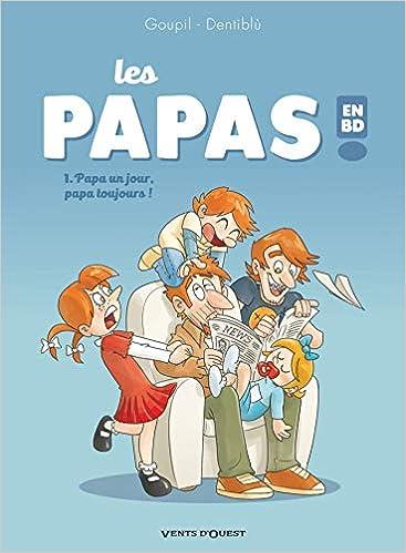 Amazon Fr Les Papas En Bd Tome 01 Papa Un Jour Papa