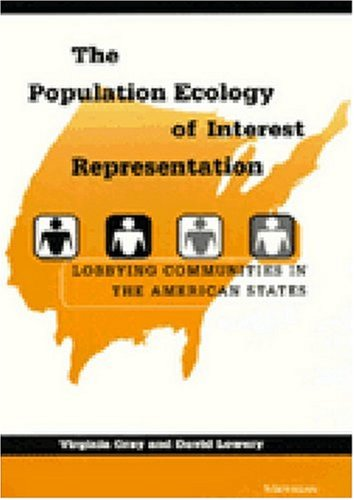 Read Online The Population Ecology of Interest Representation: Lobbying Communities in the American States pdf
