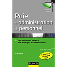 Paie et administration du personnel - 5e éd. : Des techniques de calcul aux stratégies d'externalisation (Fonctions de l'entreprise) (French Edition)