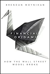 Financial Origami: How the Wall Street Model Broke (Bloomberg)