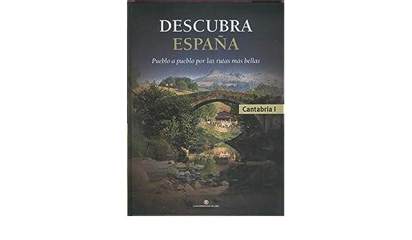 Descubra España pueblo a pueblo por las rutas mas bellas: Cantabria I: Amazon.es: Varios: Libros