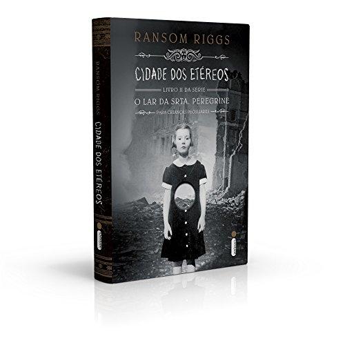 Cidade dos Etéreos - Livro 2, Série O Orfanato da Srta. Peregrine Para Crianças Peculiares