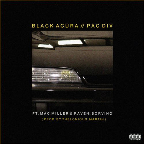 black-acura-feat-mac-miller-raven-sorvino-explicit