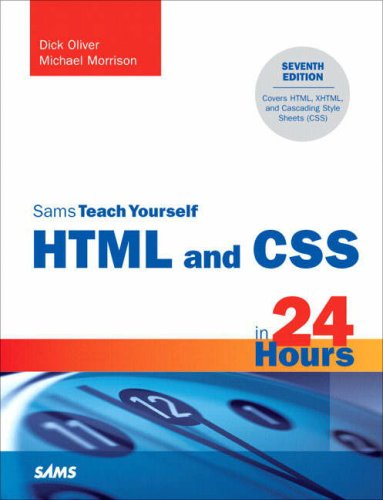 Sams Teach Yourself HTML and CSS in 24 Hours (7th Edition) by Sams