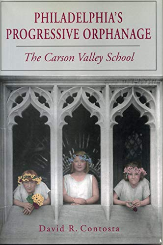 Philadelphia's Progressive Orphanage: The Carson Valley School (Best Schools In Montgomery County Md)