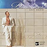 Get Here by Dennis Rowland (2001-02-16)