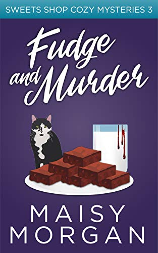- Fudge and Murder (Sweets Shop Cozy Mysteries Book 3)