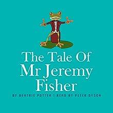 The Tale of Mr Jeremy Fisher | Livre audio Auteur(s) : Beatrix Potter Narrateur(s) : Peter Dyson