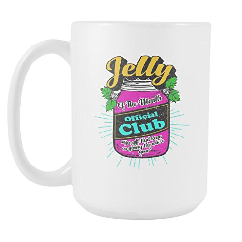 Jelly Of The Month Official Club The Gift That Keeps On Giving The Whole Year Festive Funny Ugly Christmas Holiday Sweater White 15oz Coffee Mug (Jelly Of The Month Club Gag Gift)