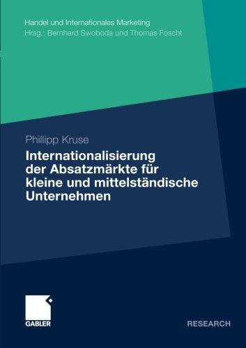 Internationalisierung der Absatzmärkte für Kleine und Mittelständische Unternehmen (Handel und Internationales Marketing / Retailing and International Marketing) (German Edition)