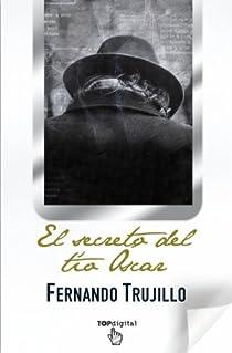 El secreto del tío Óscar par Trujillo Sanz