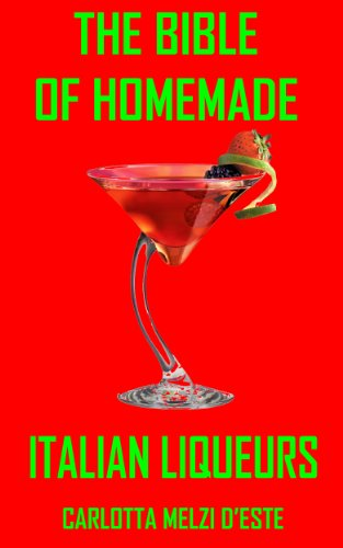 The Bible of Italian Liqueurs ...and the finest pastries to serve with them ()