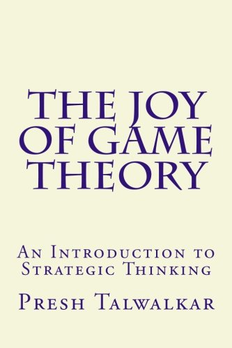 The Joy of Game Theory: An Int…