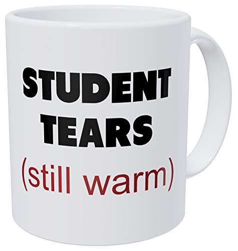 Wampumtuk Student Tears, Teacher Gifts 11 Ounces Funny Coffee Mug